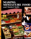 Bok Angie Scarrs's Making Miniature food and Market Stalls