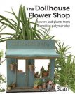 Angie Scarrs's The Dollhouse Flower Shop